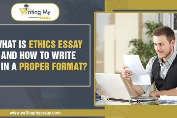 What is Ethics Essay and How to Write It in a Proper Format