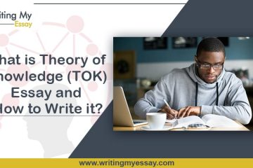 What is Theory of Knowledge (TOK) Essay and How to Write it