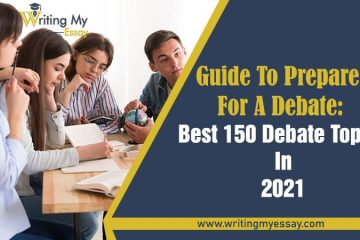 Guide To Prepare For A Debate Best 150 Debate Topics In 2021