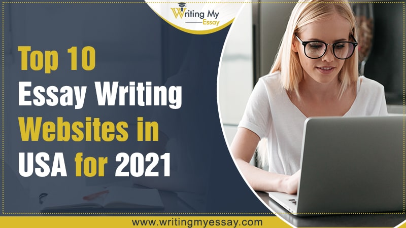 Top 10 Essay Writing Websites in USA for 2021