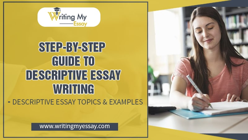 Step-By-Step Guide To Descriptive Essay Writing