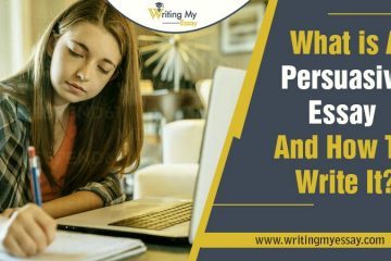 What is A Persuasive Essay and How To Write It