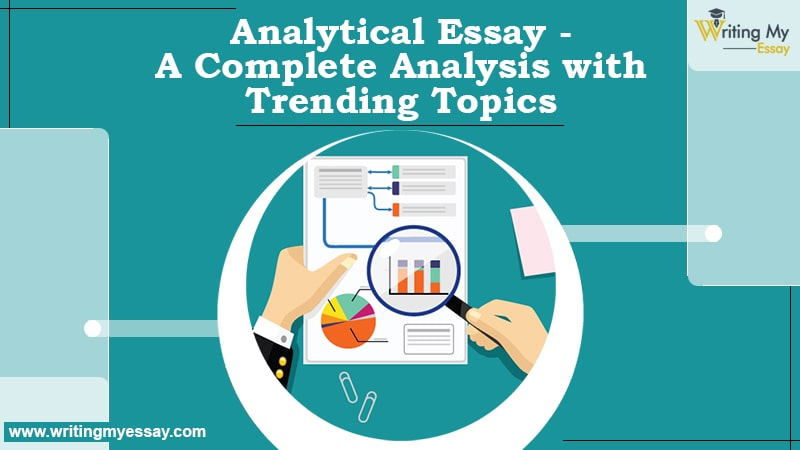 Analytical Essay - A Complete Analysis with Trending Topics